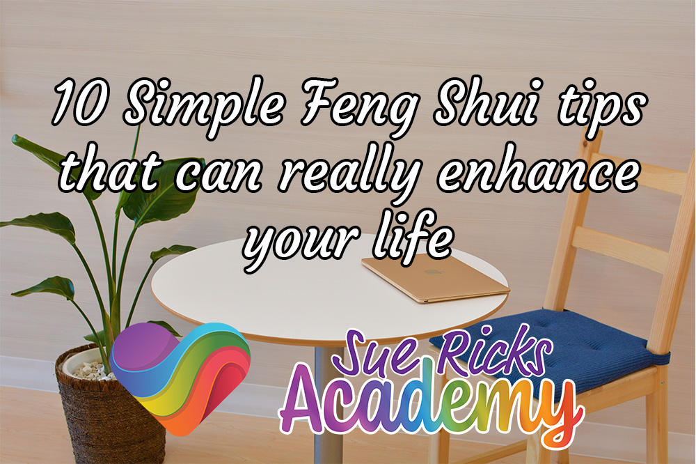 10 Simple Feng Shui tips that can really enhance your life