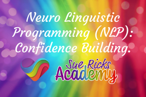 Neuro Linguistic Programming (NLP) - Confidence Building