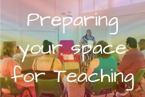 Teaching Enhancements - Preparing your room space for teaching