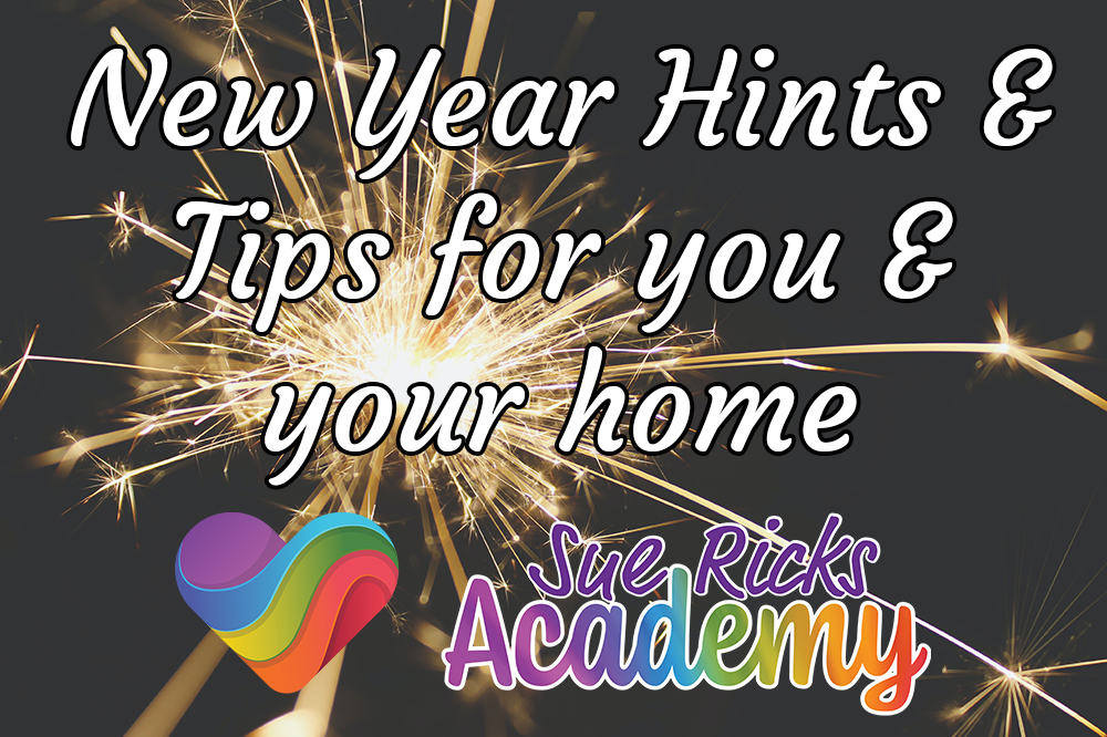 New Year Hints and Tips for you and your home
